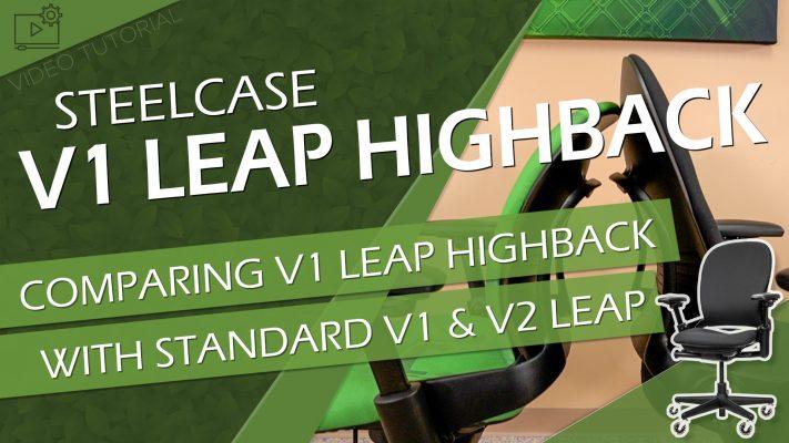 Steelcase V1 Leap Highback vs Standard V1 Leap vs V2 Leap